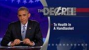 The Word - President Barack Obama - To Health in a Handbasket