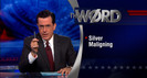 Colbert Report: The Word - Silver Maligning